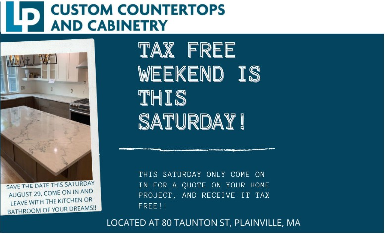 TAX FREE Weekend – Lp Custom Countertops